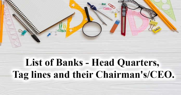 List of Indian and Nationalised Banks headquarters and taglines with chairmans 2017 pdf