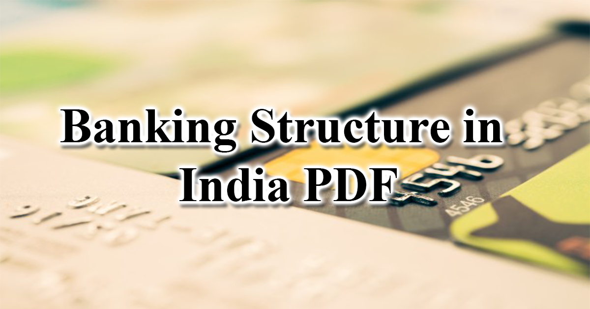 banking structure in india India's banking system was probably one of the few large banking systems which  remained unscathed by the 2008 global financial crisis.