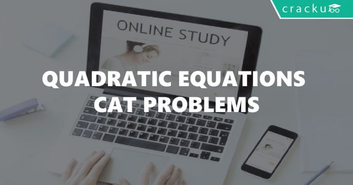 Quadratic Equations CAT Problems