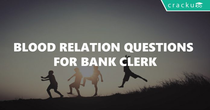 Blood Relation Questions For Bank clerk