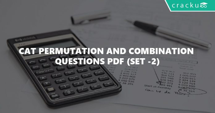 CAT Permutation and Combination Questions PDF (Set -2)