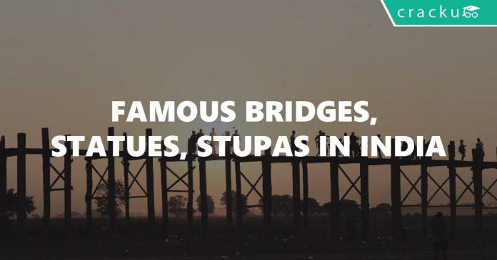 Famous Bridges, Statues, Stupas in India