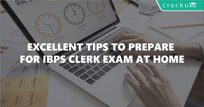 How to prepare for IBPS Clerk exam at home