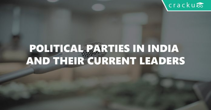 Political Parties in India and their Current Leaders - 2017