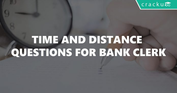 Time and Distance Questions for Bank Clerk