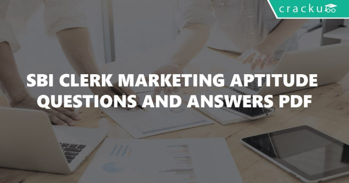SBI Clerk Marketing Aptitude Questions and Answers PDF