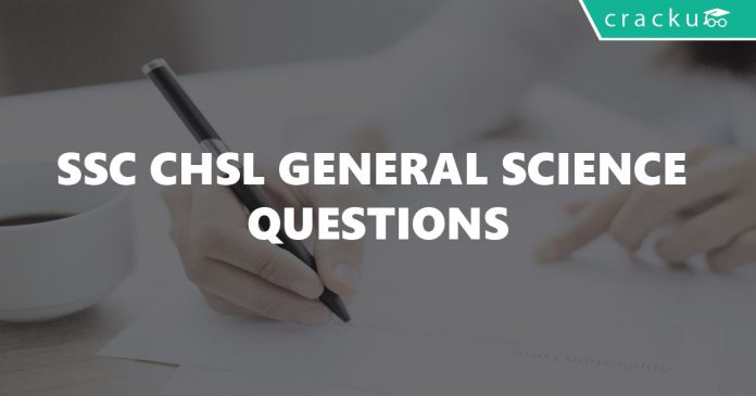 SSC CHSL General Science Questions.