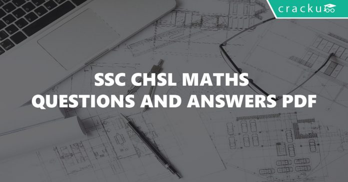 SSC CHSL Maths Questions and Answers PDF