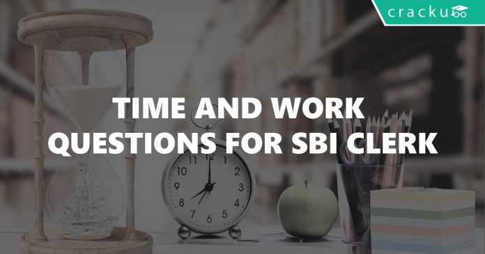 Time and Work Questions for SBI Clerk