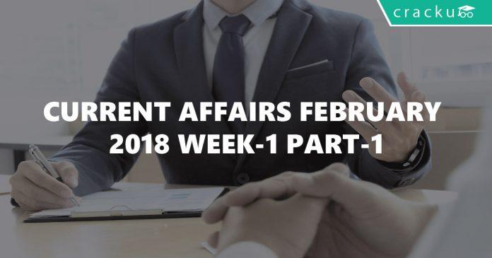 Current Affairs February 2018 Week-1 Part-1