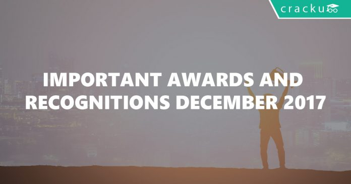Important Awards and Recognitions December 2017