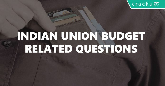 Indian Union Budget Related Questions and answers
