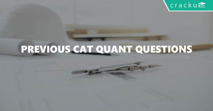 Previous CAT Quant Questions