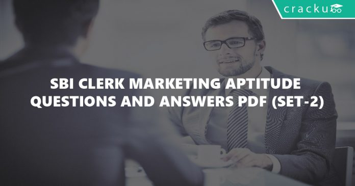 SBI CLERK Marketing Aptitude Questions and Answers PDF (Set-2)