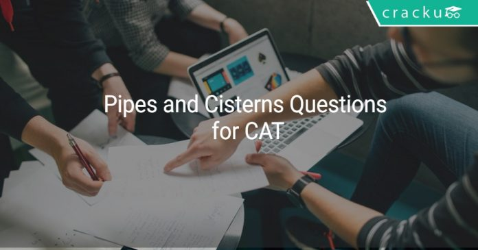 Pipes and Cisterns Questions for CAT