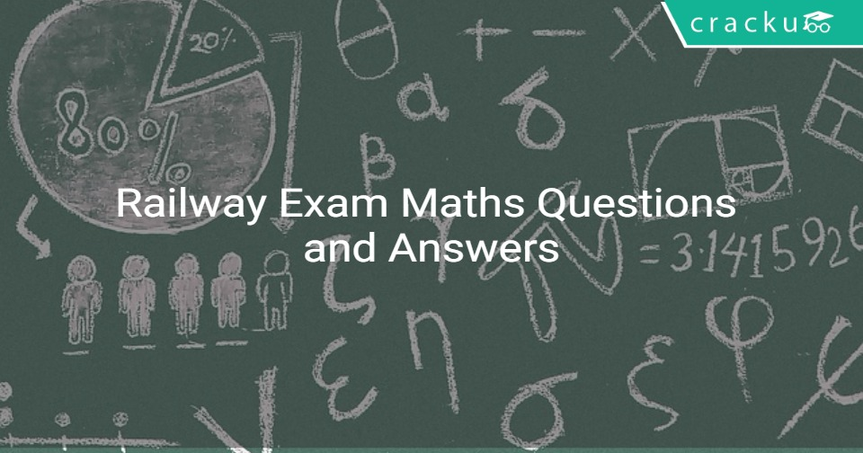 Railway Exam Maths Questions and Answers - RRB ALP & RRB Group-D ...