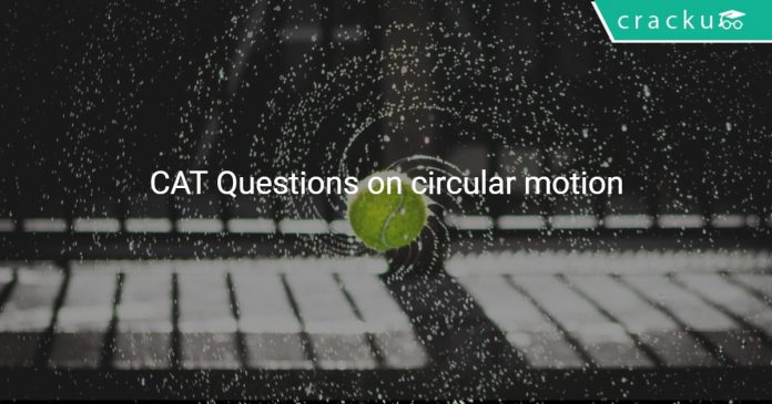 CAT Questions on circular motion