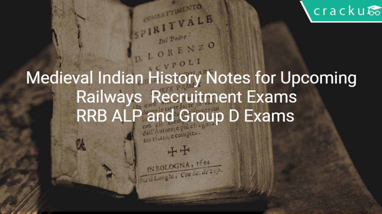 Medieval Indian History Notes for SSC (CGL/CHSL), Railways