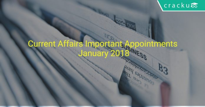 current affairs important appointment january 2018