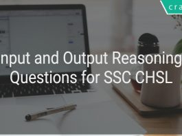 Input and Output Reasoning Questions for SSC CHSL