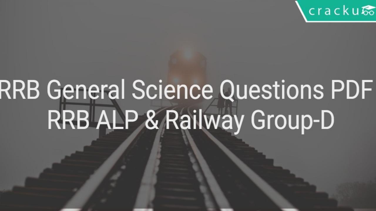 RRB General Science Questions PDF - RRB ALP & Railway Group-D - Cracku