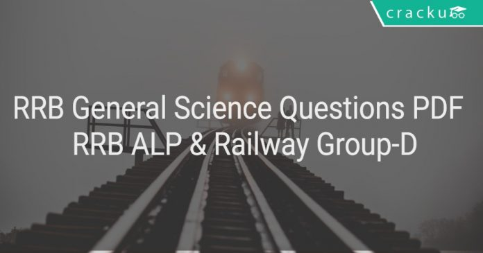 RRB General Science Questions PDF - RRB ALP & Railway Group-D
