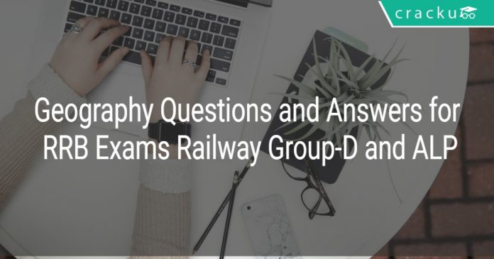 Geography Questions and Answers for RRB Exams - Railway Group-D and ALP