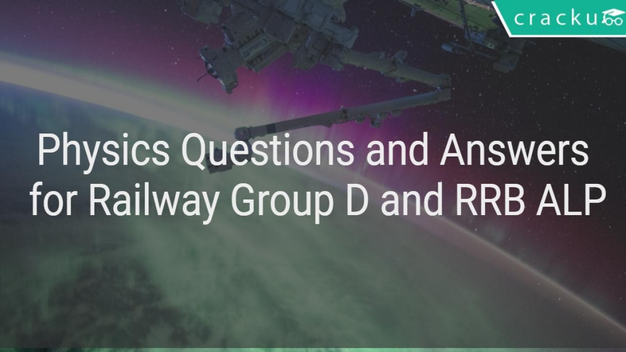 Physics Questions and Answers for Railway Group D and RRB