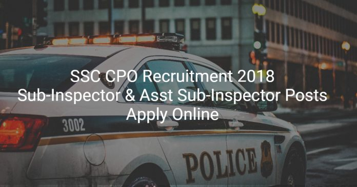 SSC CPO Recruitment 2018 – 1223 SI & ASI Posts – Apply Online