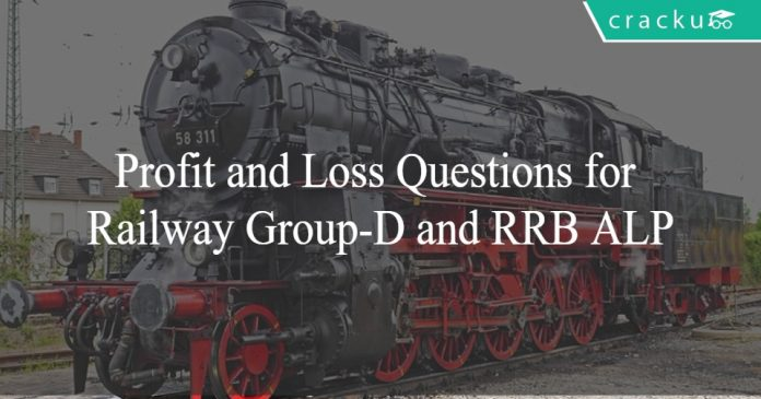 Profit and Loss Questions for Railway Group-D and RRB ALP