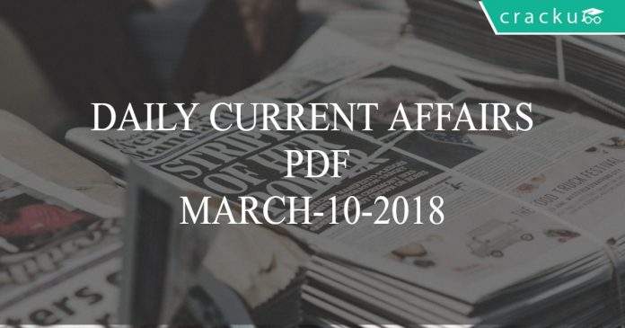 daily current affairs march 10 2018