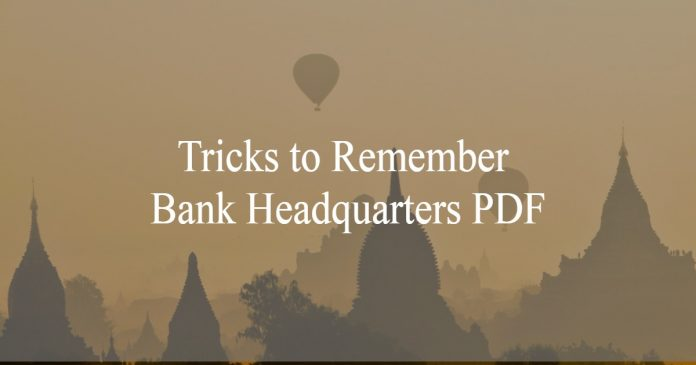 Tricks to remember Bank and their headquarters
