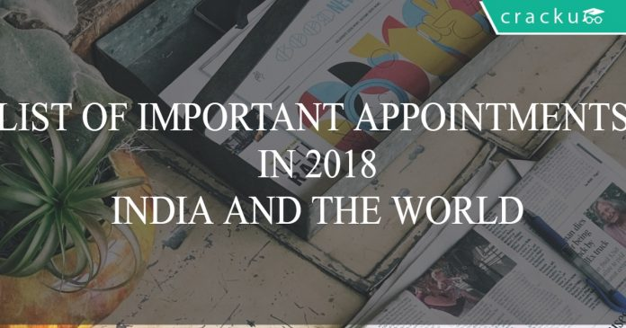 list of new appointments india and world in 2018