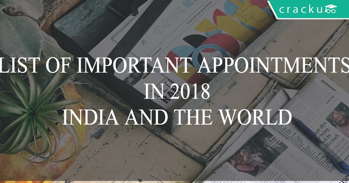 List of New Appointments in India and the World 2018 PDF