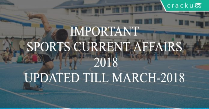 IMPORTANT SPORTS CURRENT AFFAIRS 2018
