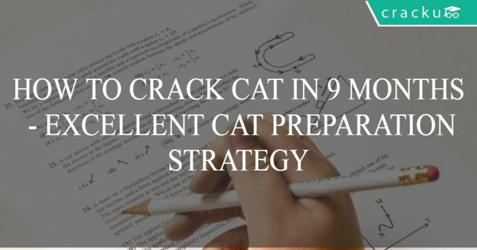 How to prepare for CAT in 9 months - Excellent CAT preparation strategy