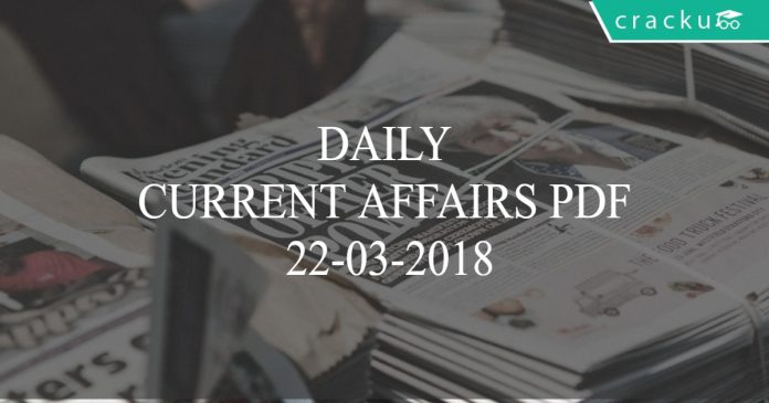 daily current affairs 22-03-2018