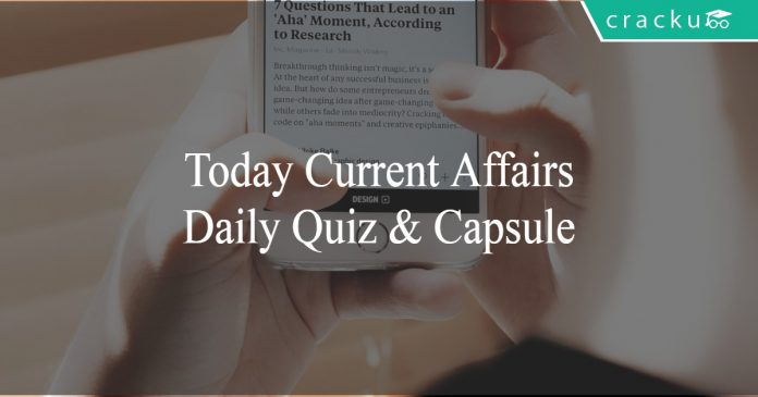 Today Current Affairs | daily current affairs | current affairs quiz | current affairs capsule
