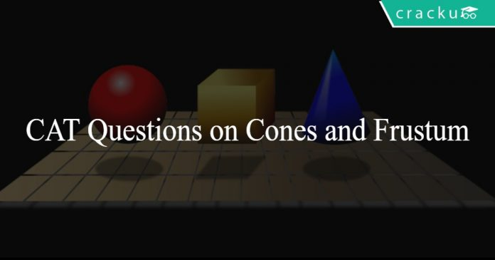 CAT Questions on Cones and Frustum