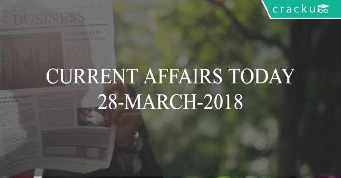 current affairs today 28-03-2018