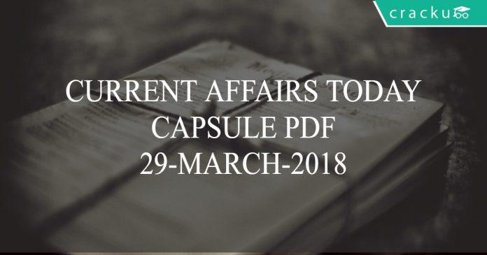 current affairs today capsule pdf 29-03-2018