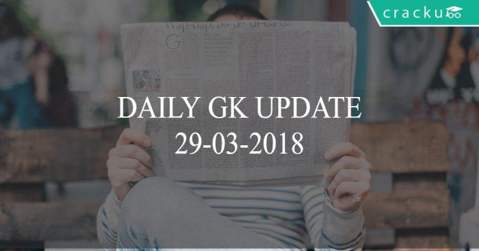 daily gk update 29-03-2018