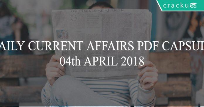 current affairs capsule 04th april 2018