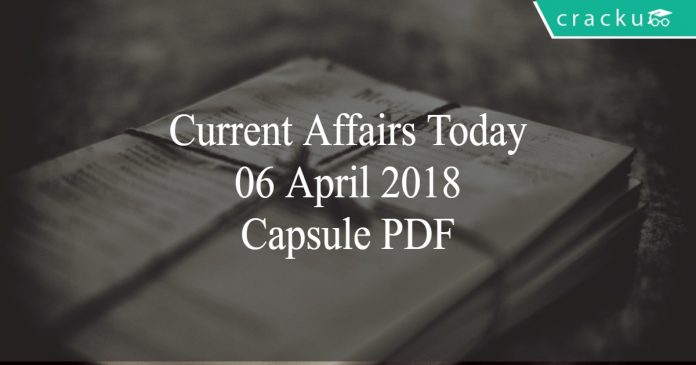 current affairs capsule pdf 06-04-2018