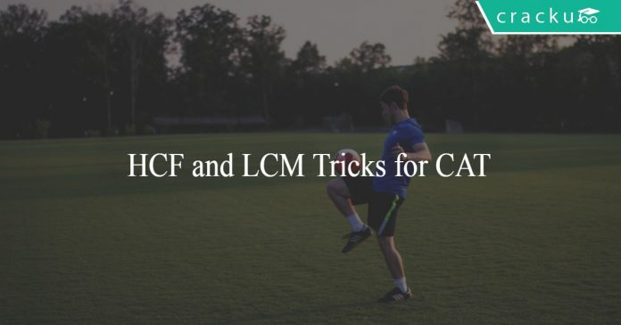 HCF and LCM tricks for CAT