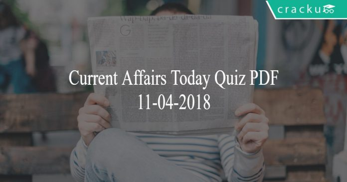 current affairs today quiz 11-04-2018