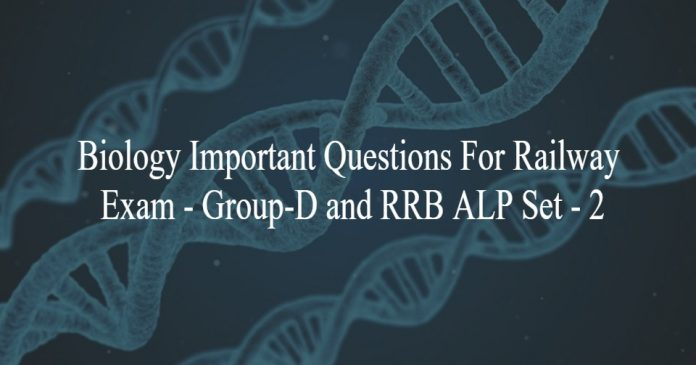 Biology Important Questions For Railway Exam - Group-D and RRB ALP Set - 2