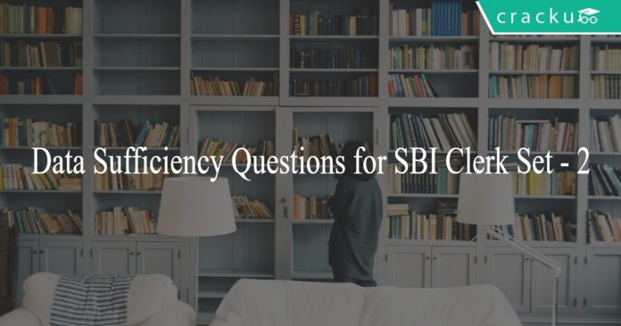 Data Sufficiency Questions for SBI Clerk Set - 2