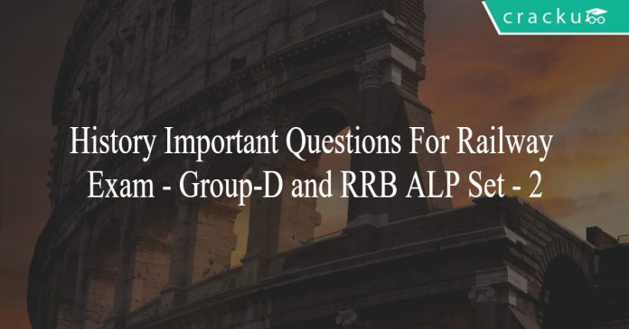 History Important Questions For Railway Exam - Group-D and RRB ALP Set - 2