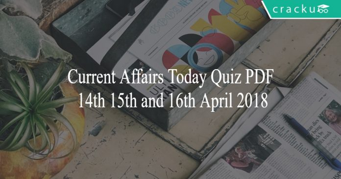 CA TODAY QUIZ 14th 15th and 16th april 2018